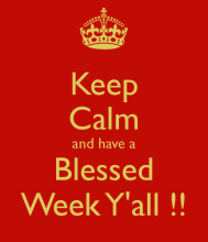 keep-calm-and-have-a-blessed-week-yall